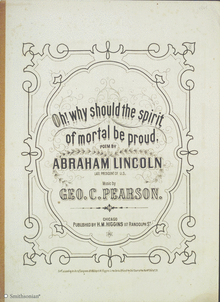 Oh Why Should the Spirit of Mortal Be Proud (Poem by Abraham Lincoln)