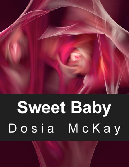 Sweet Baby for SATB Chorus a Cappella