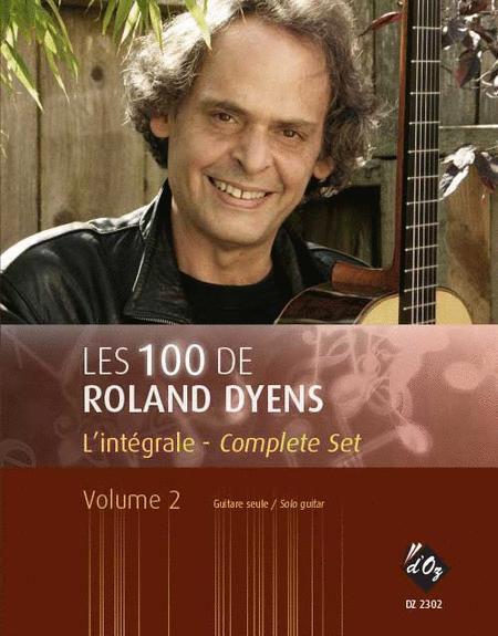 Les 100 de Roland Dyens - L'integrale, vol. 2