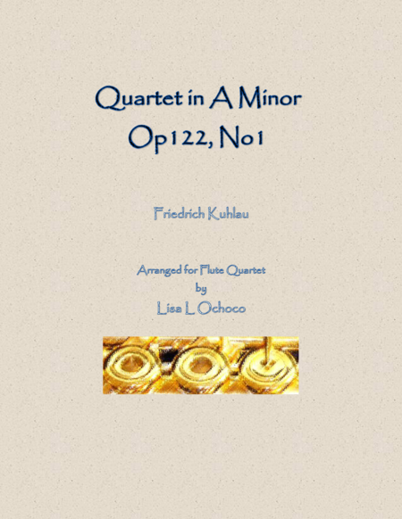 Quartet in A Minor Op122 No1 for Flute Quartet