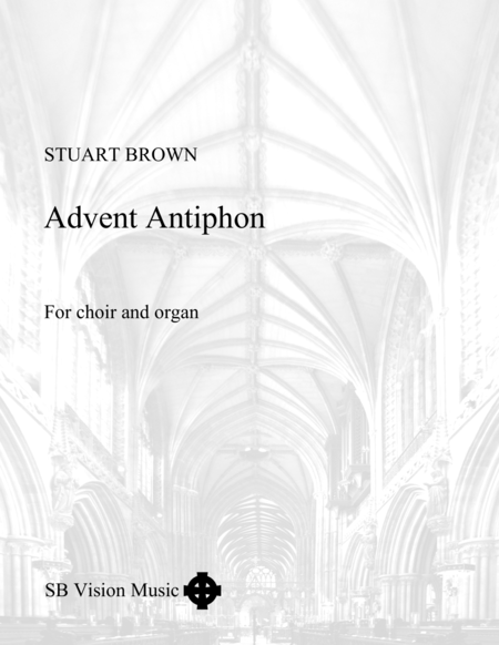 Advent Antiphon (version for choir and organ)