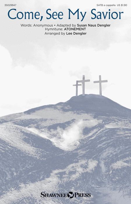 Come, See My Savior