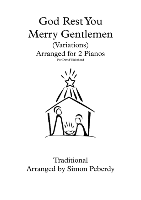 God Rest You Merry Gentlemen, Christmas Carol Variations for 2 pianos, 4 hands by Simon Peberdy