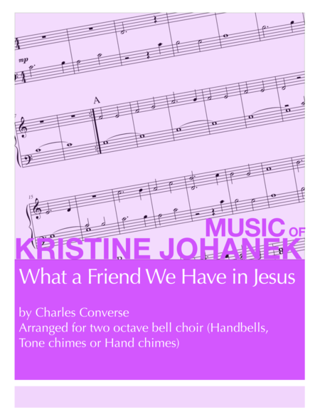 What a Friend We Have in Jesus (2 octave handbells, hand chimes or tone chimes)