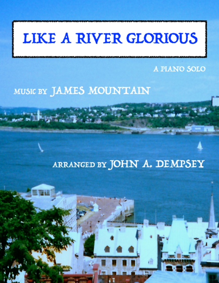 Like a River Glorious (Piano Solo)