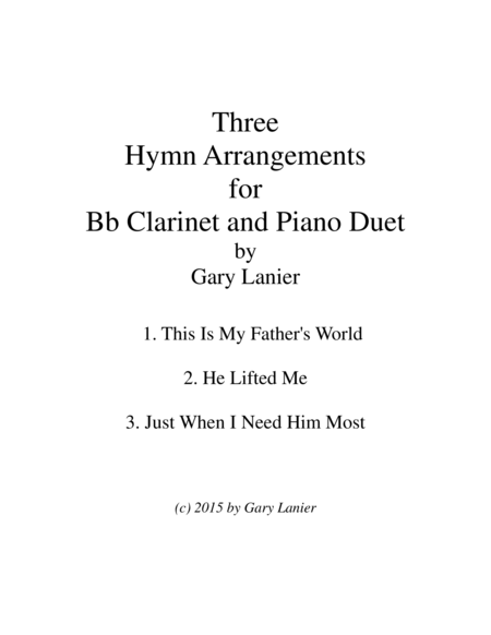 THREE HYMN ARRANGEMENTS for Bb CLARINET and PIANO (Duet – Clarinet/Piano with Clarinet Part)
