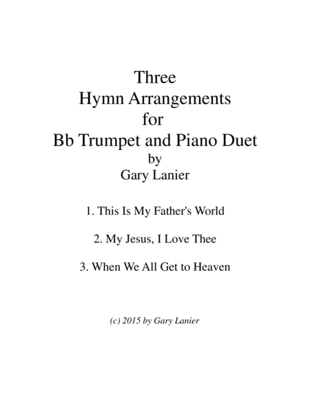 THREE HYMN ARRANGEMENTS for Bb TRUMPET and PIANO (Duet – Trumpet/Piano with Trumpet Part)