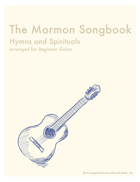 The Mormon (LDS) Songbook - Hymns and Spiritual Songs (Easy Guitar w/TAB)