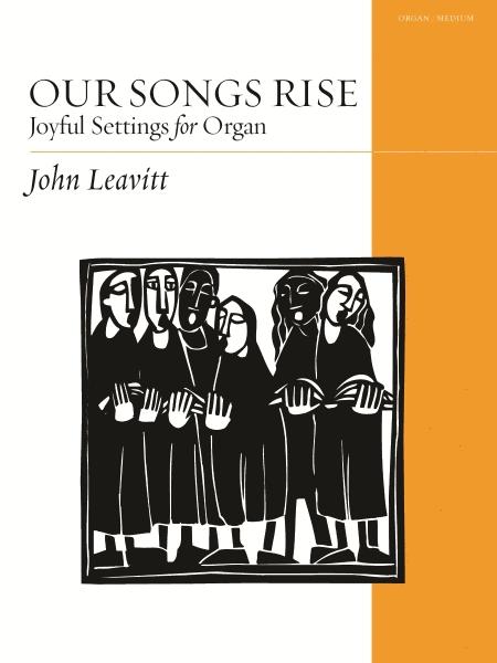 Our Songs Rise: Joyful Settings for Organ