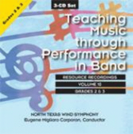 Teaching Music through Performance in Band: Volume 10, Grades 2-3