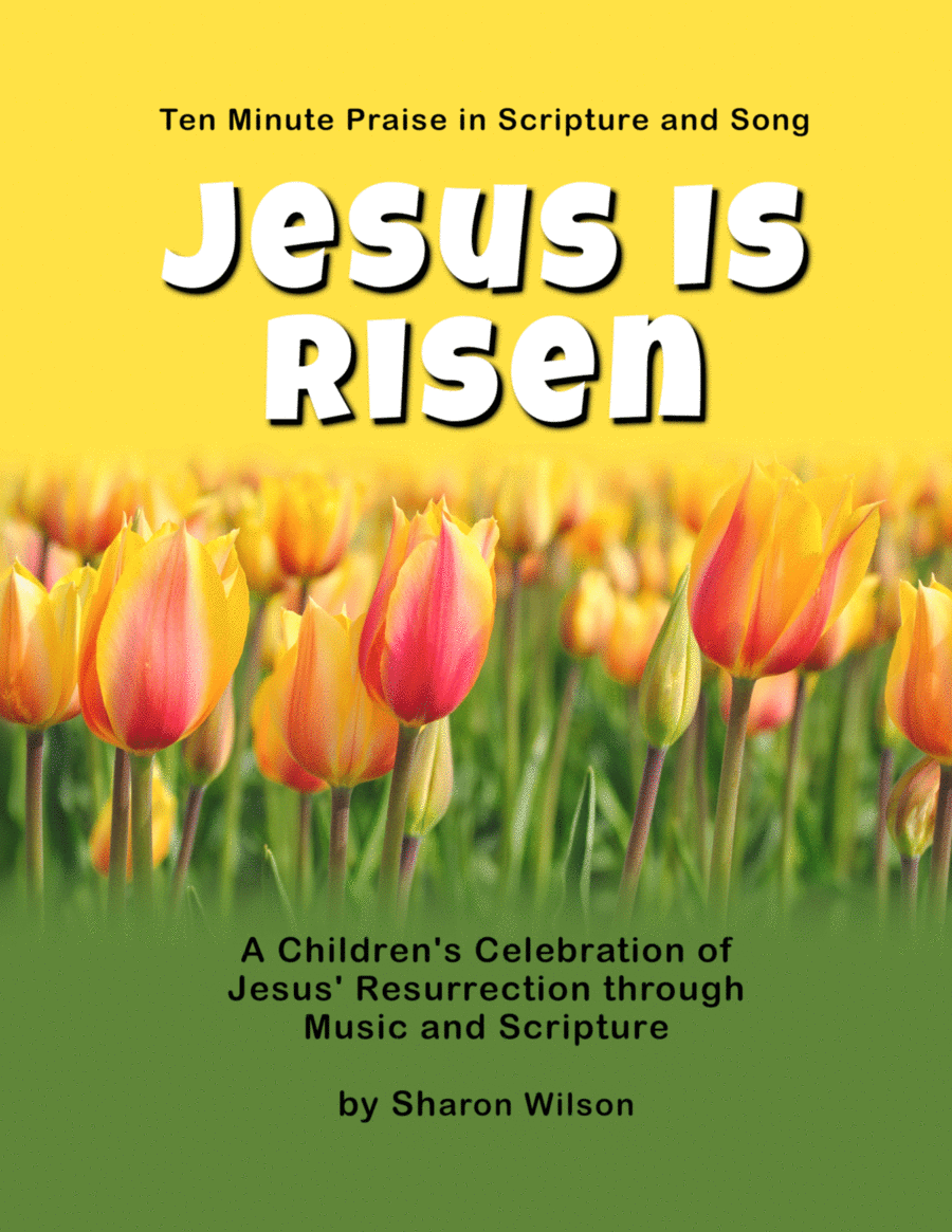 Ten Minute Praise in Scripture and Song--Jesus Is Risen (Children's Program)