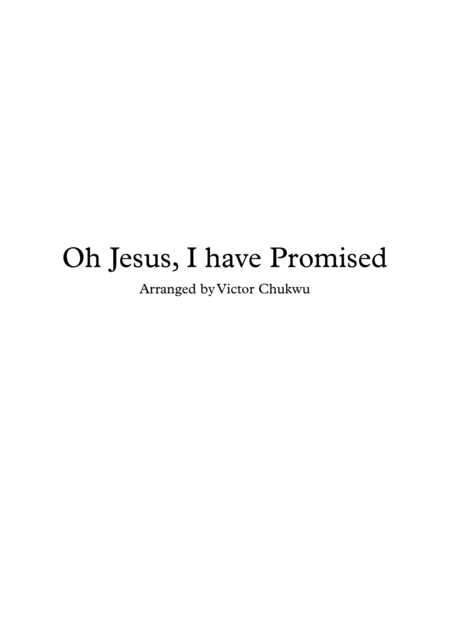 Oh Jesus I have Promised