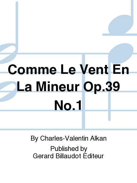 Comme Le Vent En La Mineur Op.39 No.1