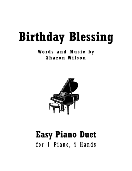 Birthday Blessing (Easy Piano Duet - 1 Piano, 4 Hands)