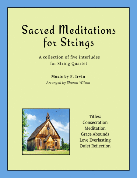 Sacred Meditations for Strings (A Collection of Five Interludes for String Quartet)