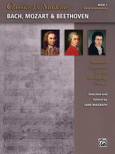 Classics for Students -- Bach, Mozart & Beethoven, Book 1