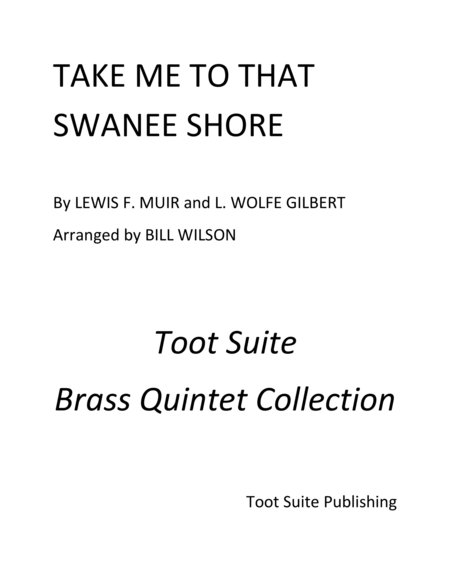Take Me to that Swanee Shore