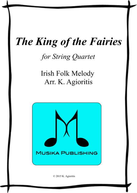 The King of the Fairies - for String Quartet
