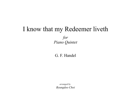 I know that my Redeemer liveth for piano quintet