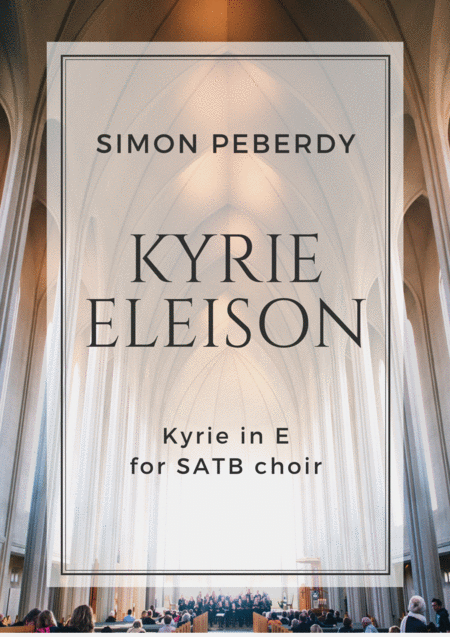 Kyrie Eleison (2013) in E major for SATB choir