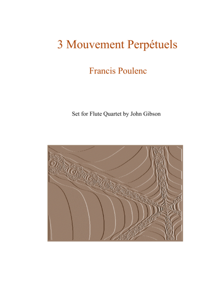 Trois Mouvements perpetuels (3 Perpetual Movements) by Poulenc for Flute Quartet