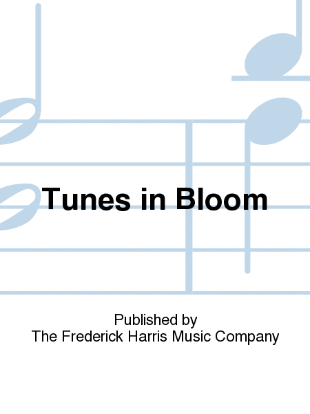 Tunes in Bloom