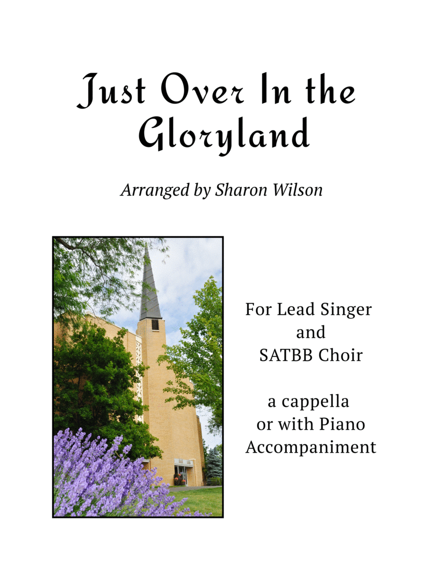 Just Over In the Gloryland (for Lead and SATBB choir A Cappella or with Piano Accompaniment)