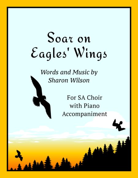 Soar on Eagles' Wings (for SA or 2-part choir with piano accompaniment)