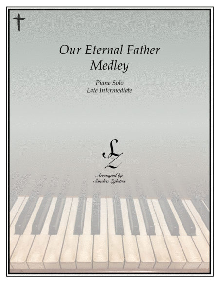 Our Eternal Father Medley