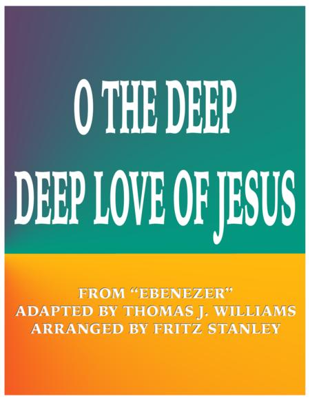 O The Deep, Deep Love of Jesus