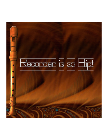 Recorder is so Hip!
