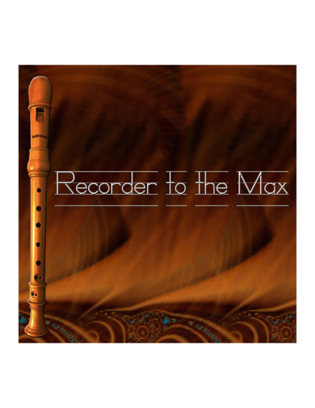 Recorder to the Max