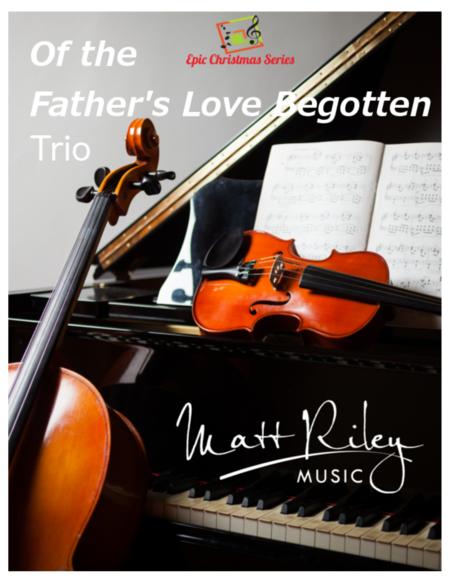 Of The Father's Love Begotten - Violin, Cello, Piano