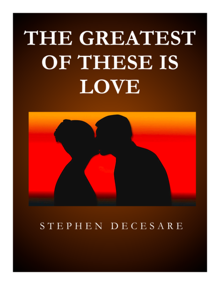 The Greatest Of These Is Love