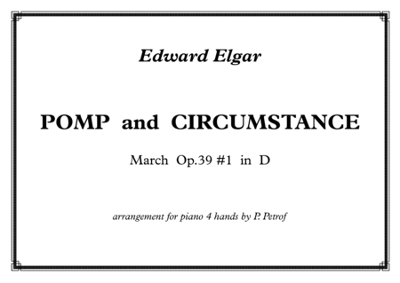 POMP  and  CIRCUMSTANCE - March Op.39 #1 in D - for piano 4 hands