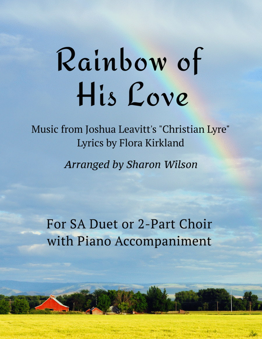Rainbow of His Love (for SA or 2-part choir with Piano Accompaniment)