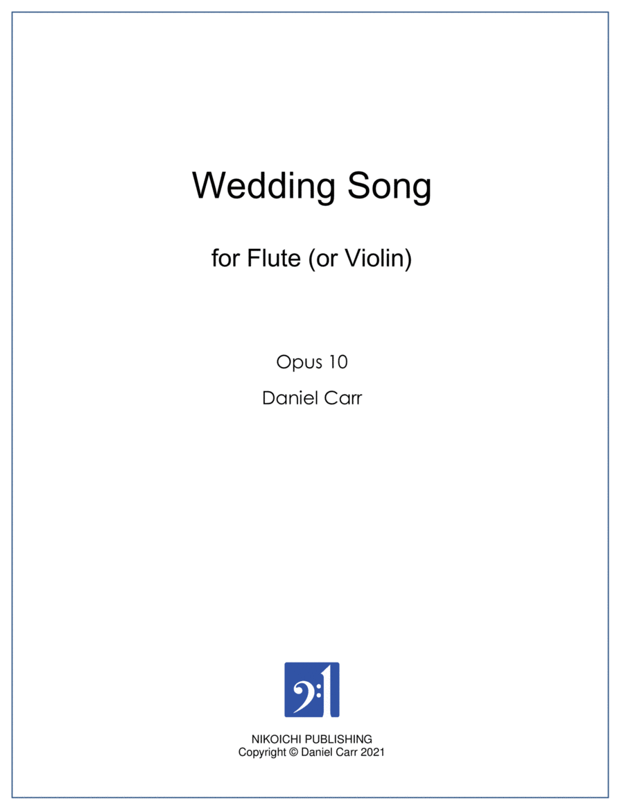 Wedding Song for Solo Flute (or Violin) - Opus 10