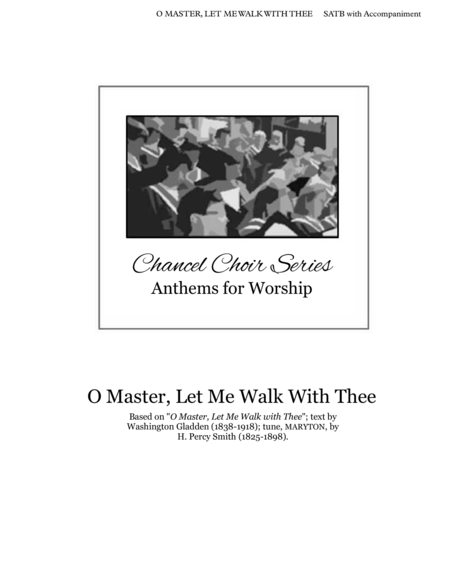 O Master. Let Me Walk With Thee