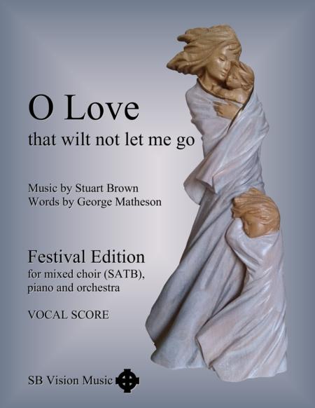 O Love, that wilt not let me go - SATB plus orchestra - VOCAL SCORE