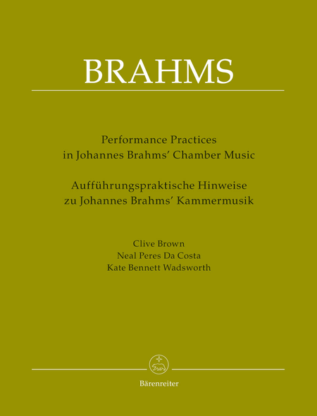 Performing Practices in Johannes Brahms' Chamber Music