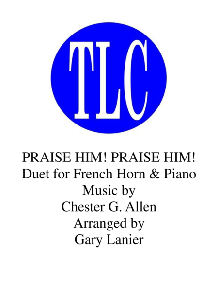 PRAISE HIM! PRAISE HIM! (Duet – French Horn and Piano/Score and Part)