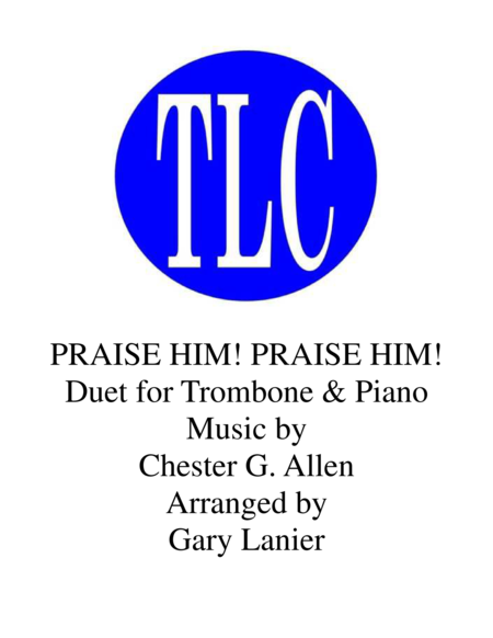 PRAISE HIM! PRAISE HIM! (Duet – Trombone and Piano/Score and Parts)