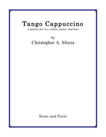 Tango Cappuccino, a quartet for two violins, piano, and bass