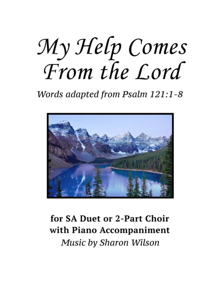 My Help Comes From the Lord (for SA or 2-Part Choir with Piano Accompaniment)