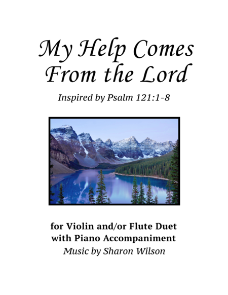 My Help Comes From the Lord (Violin and/or Flute Duet with Piano Accompaniment)