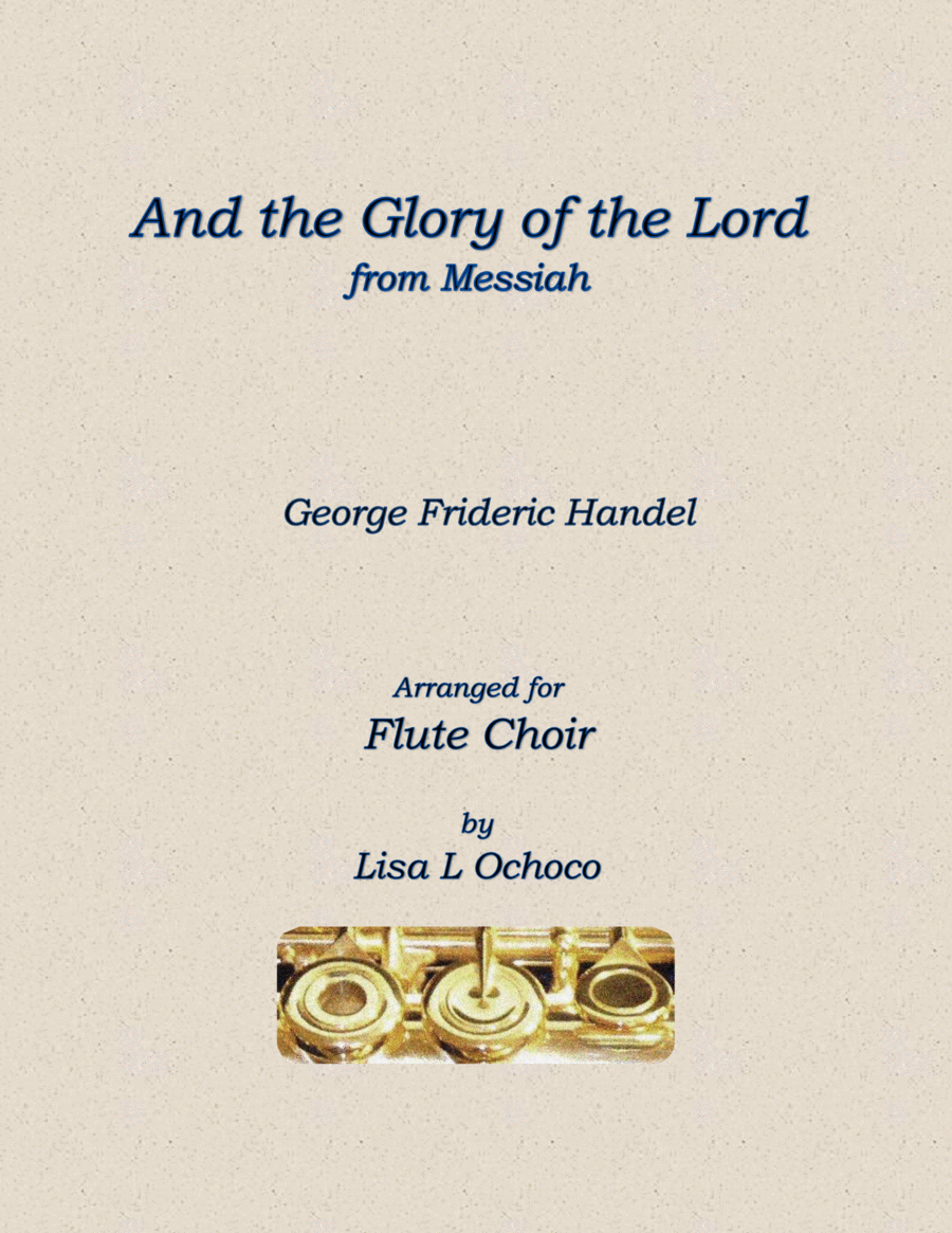 And the Glory of the Lord from The Messiah for Flute Choir