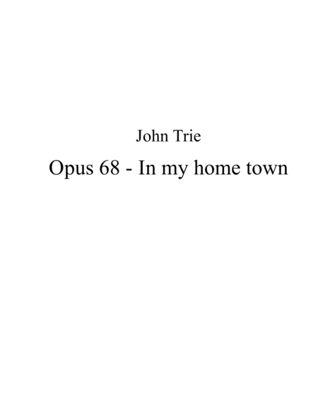 opus 68 - In my home town