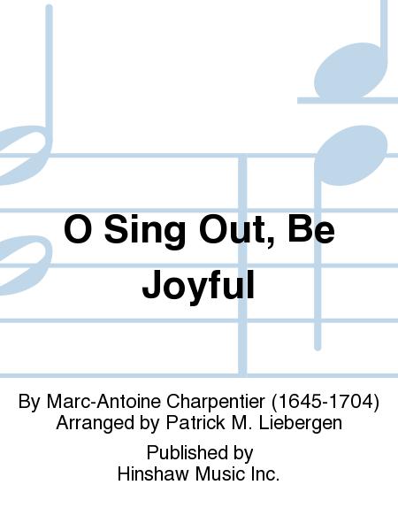 O Sing Out, Be Joyful! (Gaudete Fideles)