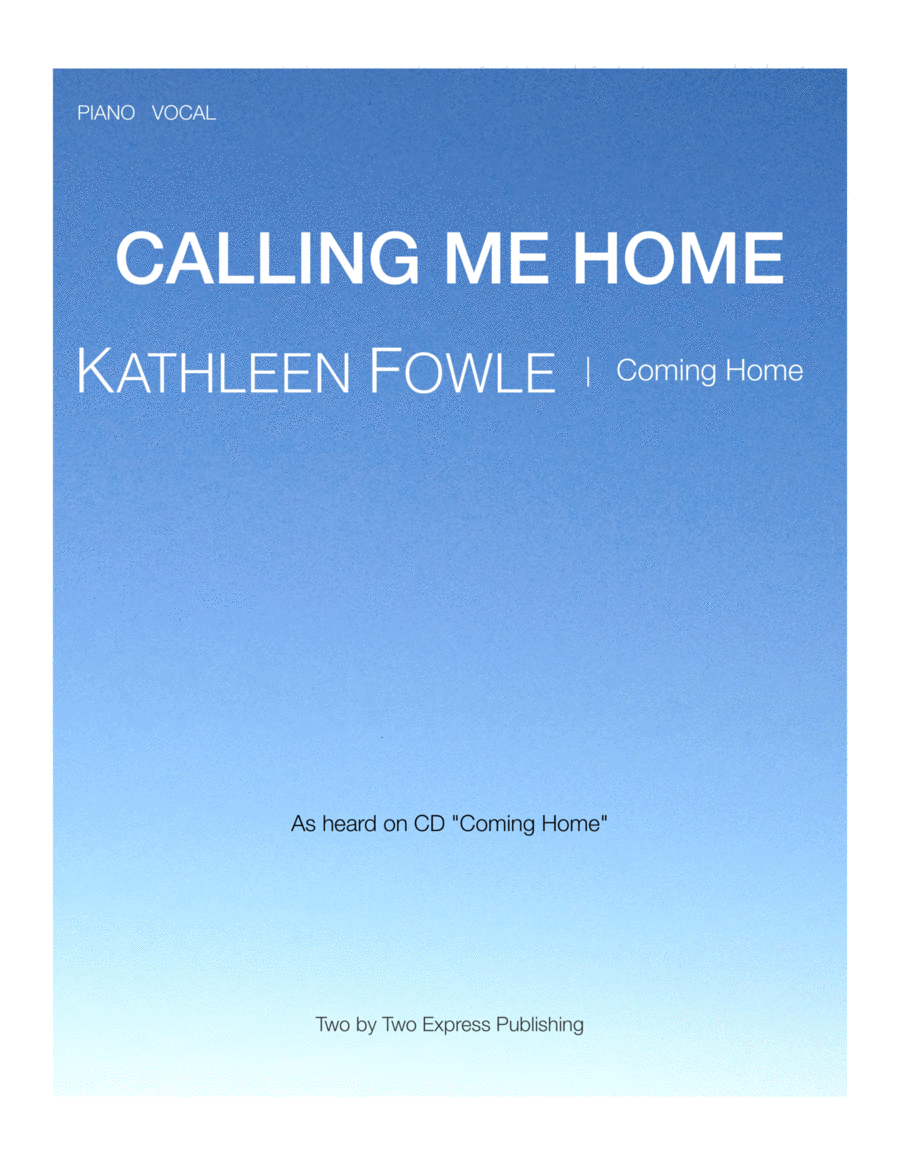 download calling me home sheet music by kathleen fowle sheet music plus. Black Bedroom Furniture Sets. Home Design Ideas