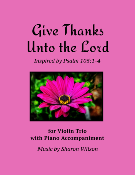Give Thanks Unto the Lord (for Violin Trio with Piano Accompaniment)